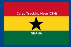 CTN Cargo Tracking Note Ghana